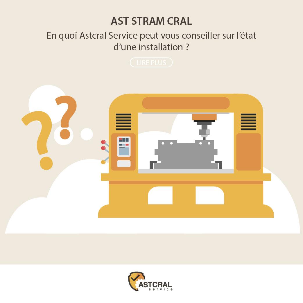 En quoi Astcral Service peut vous conseiller sur l'état d'une installation